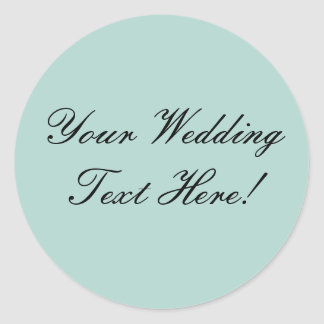 Your Design Here! Mint Green Wedding Seal Round Sticker