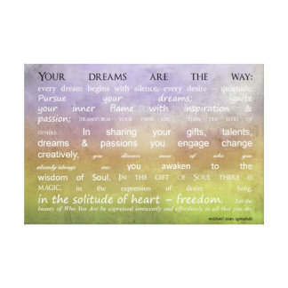 Your Dreams Are The Way Canvas Print