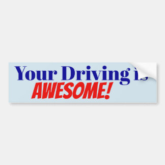 Your Driving is Awesome! sticker