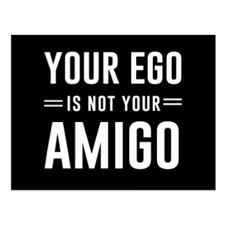 Your Ego Is Not Your Amigo Postcard