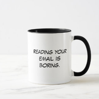 Your email is boring. mug