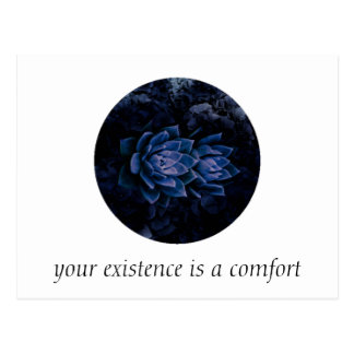 Your Existence is a Comfort Postcard