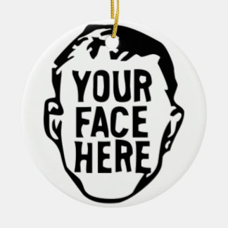 your-face-here ceramic ornament