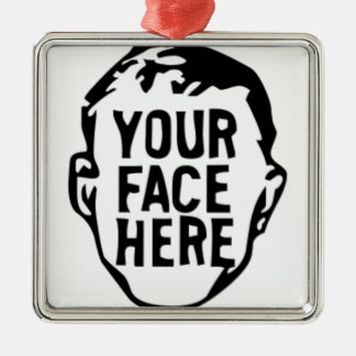 your-face-here metal ornament