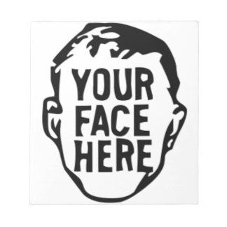 your-face-here notepad