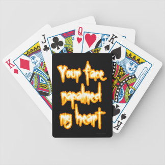 Your face napalmed my heart bicycle playing cards