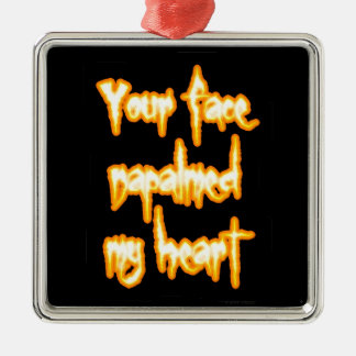 Your face napalmed my heart Silver-Colored square ornament