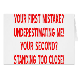 Your First Mistake? Underestimating Me! Card