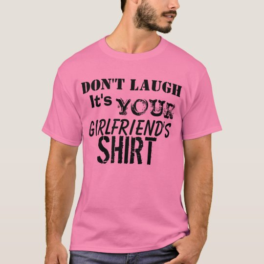 Your Girlfriend's Tshirt