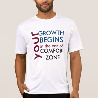 Your growth begins outside your zone of comfort T-Shirt