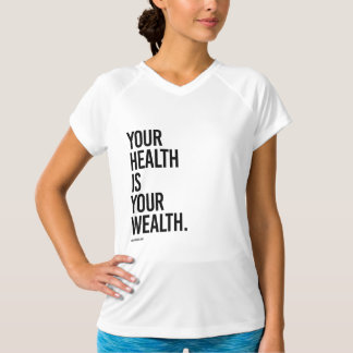 Your health is your wealth -  .png T-Shirt