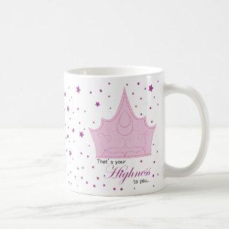 Your Highness Coffee Mug