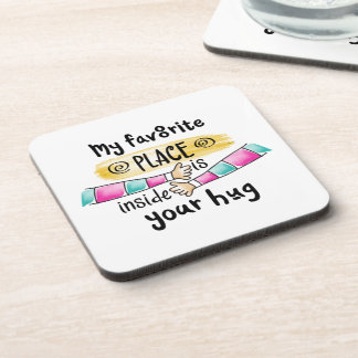 Your Hug My Favorite Place | Coaster