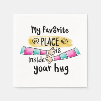 Your Hug My Favorite Place  | Napkin Paper Napkin