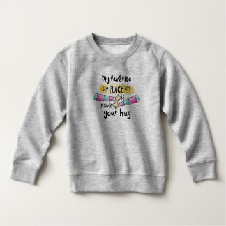 Your Hug My Favorite Place | Sweatshirt