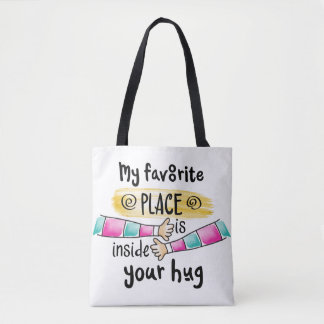 Your Hug My Favorite Place  | Tote Bag