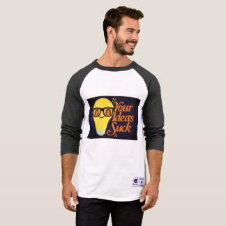 Your Ideas Suck T-Shirt