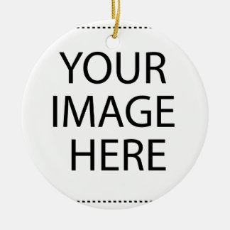 YOUR IMAGE HERE CREATE A CUSTOM CERAMIC ORNAMENT