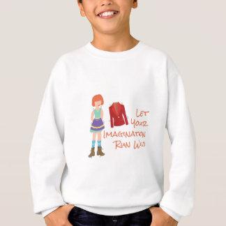 Your Imagination Sweatshirt