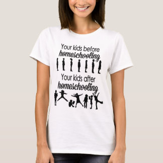 Your Kids Before and After Homeschooling T-Shirt