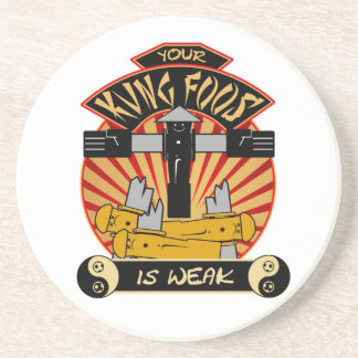 Your Kung Foos is Weak Coaster