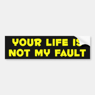 your_life bumper sticker