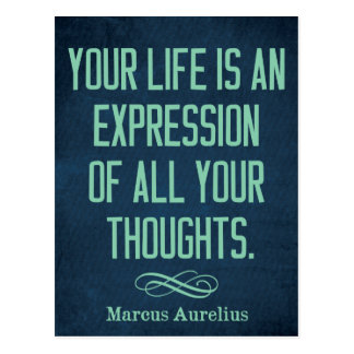 'Your life is an expression of all your thoughts.' Postcard