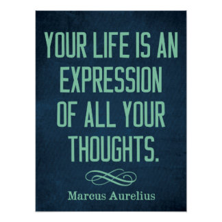 'Your life is an expression of all your thoughts.' Poster