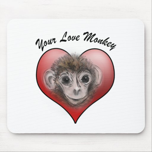 Your Love Monkey Mouse Pad