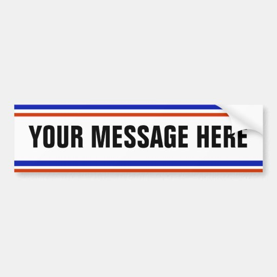 YOUR MESSAGE HERE Template Bumper Sticker