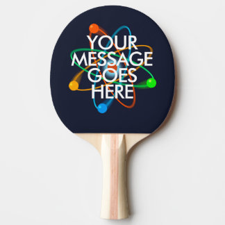 YOUR MESSAGE Science Ping Pong Paddle