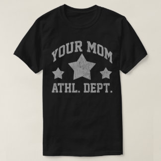 Your Mom Athl Dept Ruff T-Shirt