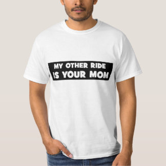 Your Mom Shirt! T-Shirt