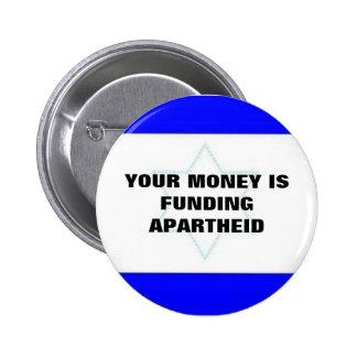 YOUR MONEY IS FUNDING APARTHEID 2 INCH ROUND BUTTON