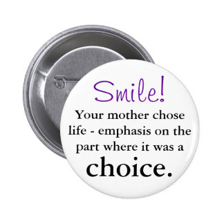 Your mother chose life 2 inch round button