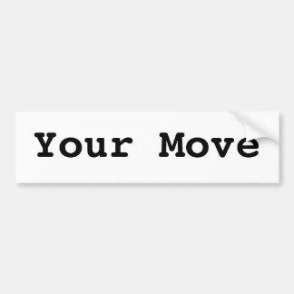 Your Move Bumper Sticker
