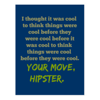 Your Move, Hipster. Postcard