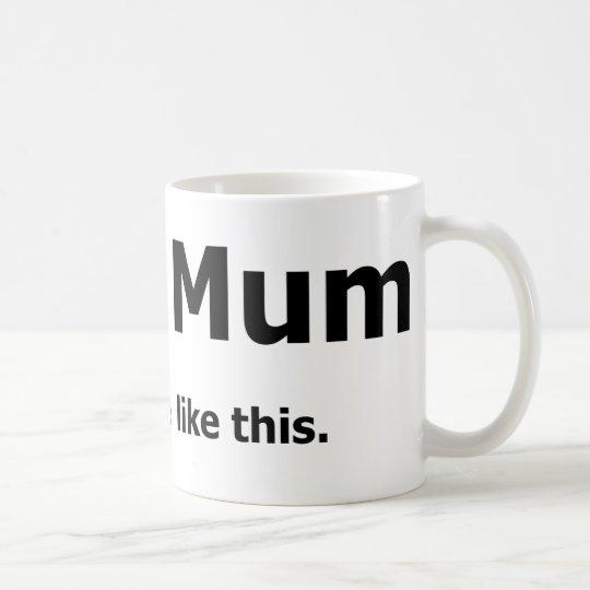 Your Mum - 75 People Like This Coffee Mug