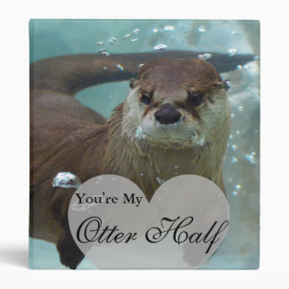 Your my Otter Half Brown River Otter Swimming Binders