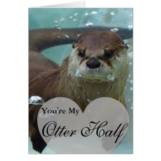 Your my Otter Half Brown River Otter Swimming Card