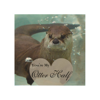 Your my Otter Half Brown River Otter Swimming Wood Wall Decor