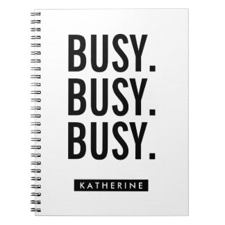 Your Name | Busy. Busy. Busy. Notebook