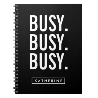 Your Name | Busy. Busy. Busy. Spiral Notebook