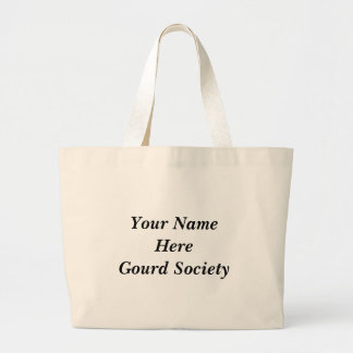 Your Name HereGourd Society Large Tote Bag