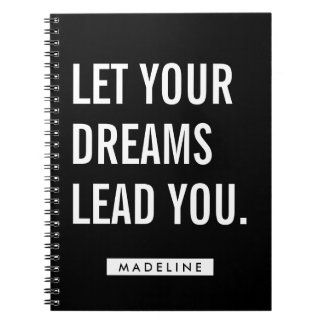 Your Name   Let Your Dreams Lead You. Spiral Notebook