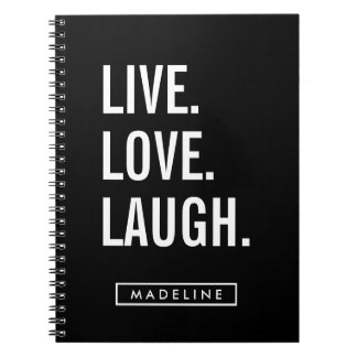 Your Name | Live. Love. Laugh. Notebook