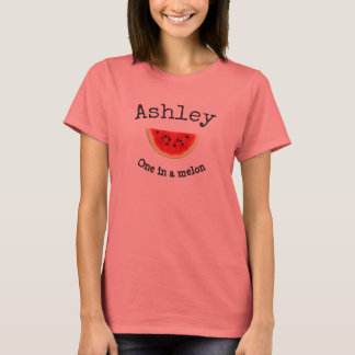 """Your Name """"One in a melon"""" shirt, women's T-Shirt"""