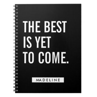 Your Name | The Best Is Yet To Come. Notebook