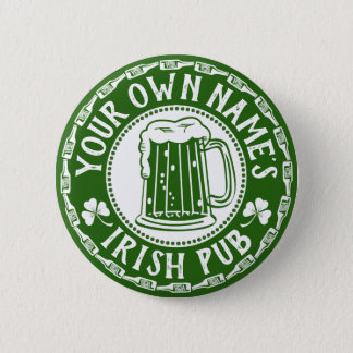 YOUR Name's Irish Pub | Saint Patrick's Day Party 2 Inch Round Button