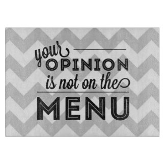 Your Opinion is Not on the Menu - Cutting Board